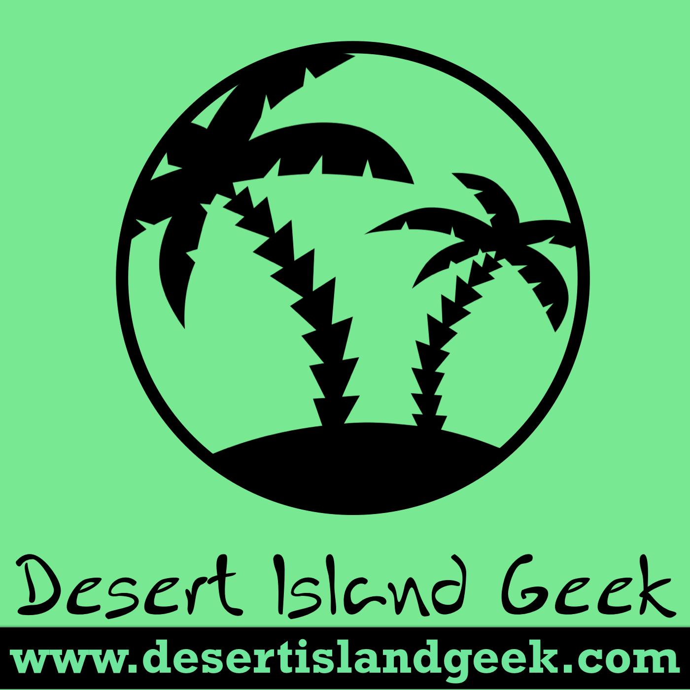 Desert Island Geek